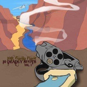 10 Ft. Ganja Plant - 10 Deadly Shots Vol. I - Album Cover