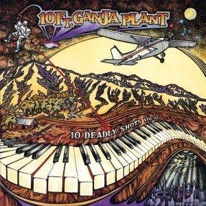 10ft Ganja Plant - 10 Deadly Shots Vol II - Album Cover