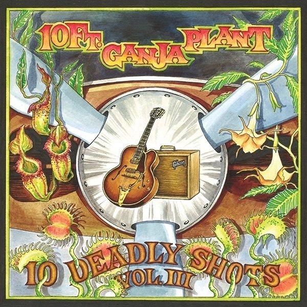 10ft Ganja Plant - Deadly Shots Vol III - Album Cover