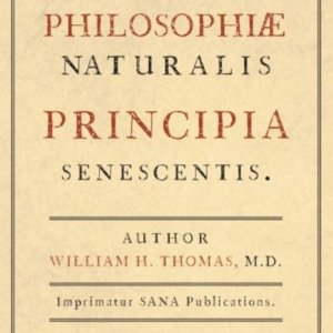 William H. Thomas, M.D. - Principia Senescentis (Cover )